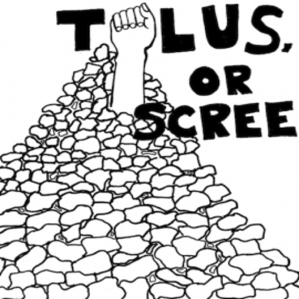 Talus or Scree Podcast – Talus, Or Scree