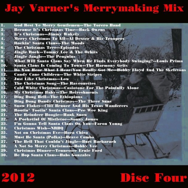 Jay Varner's Merrymaking 2012 Mix-Disc Four Playlist