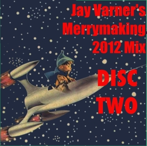 JayVarner'sMerrymaking2012Mix-Disc Two
